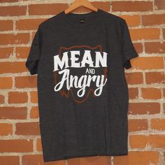 Mean & Angry tee