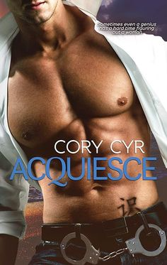 ★★☆ Cover Reveal ☆★★ Coming December 2014!  Acquiesce by Author Cory Cyr http://twinsistersrockinreviews.blogspot.com/2014/11/cover-reveal-acquiesce-by-cory-cyr.html