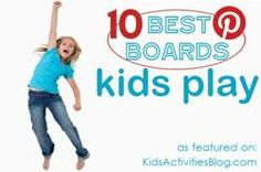 The Top Ten List of Best Pinterest Boards for Kids Activities and Play Ideas Has Been Released on Kids Activities Blog This Month