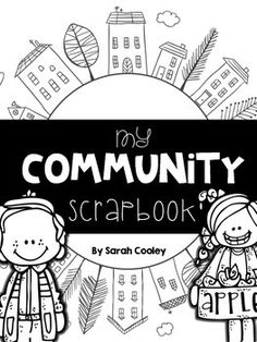 **UPDATED FILE--8/4/15**Learning about community will be an interactive and memorable experience as your students create a keepsake scrapbook full of their own drawings, magazine cut outs, photos, and more!Activities and pages included in this rockin' project:1.