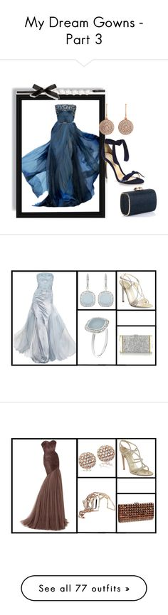 """My Dream Gowns - Part 3"" by voltinimiriam ❤ liked on Polyvore"