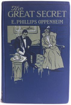 The Great Secret by E. Phillips Oppenheim 1st US edition 1908