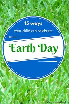 15 ways your child can celebrate Earth Day- MommySnippets.com