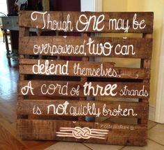Pallet Painting! painted for a wedding. Ecclesiastes 4:12
