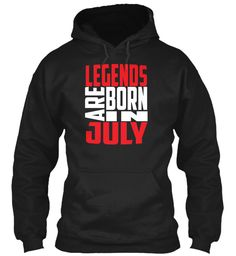 Legends are born in July birthday t-shirt