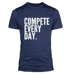 http://www.roguefitness.com/compete-every-day-classic-shirt.php?a_aid=4ff181ec18f98 Compete Every Day Shirt | Rogue Fitness #crossfit