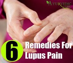 6 Effective Home Remedies For Lupus Pain ask a question
