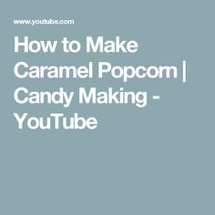 How to Make Caramel Popcorn | Candy Making - YouTube