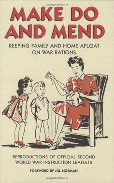 War time and what families did. Reproduced in this intriguing collection, these government pamphlets included tips on recycling curtains into dresses and instructions for turning old sheets into underwear. Covering darning, patching, knitting, and more, this is a nostalgic look at the innovative thriftiness of the 1940s.