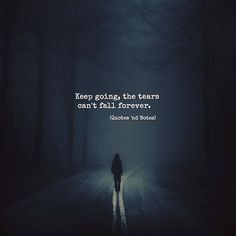 Keep going the tears can't fall forever. via (http://ift.tt/2xbxUI4)