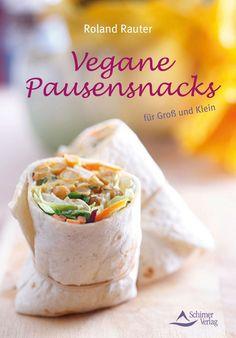 Vegane Pausensnacks - für Groß und Klein von Roland Rauter, Schirner Verlag 2013