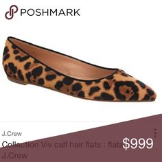 SEARCHING FOR! J. Crew Leopard Calfhair Viv 7.5 Please let me know if you are selling or happen to see them listed somewhere! They must be a size 7.5 and in excellent condition. J. Crew Shoes