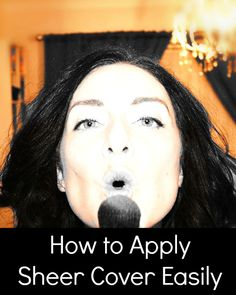 How to apply sheer cover
