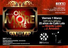 ONE MORE TIME, impresionante fiesta para el viernes 1 de marzo, Café Lola, @30itantos Dj. Vicente Lujan y Dj. Amadeo