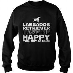 Labrador Retriever Make Me Happy
