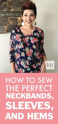 How to Sew the Perfect Neckbands, Sleeves and Hems