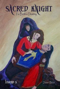 To Birth a Destiny (Sacred Knight #3) by Dawn Blair, http://www.amazon.com/dp/B00FV349LM/ref=cm_sw_r_pi_dp_y5VGsb0WSGBGP