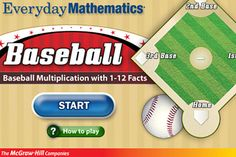 Everyday Mathematics® Baseball Multiplication™ 1-12 Facts  ($1.99) practice and reinforce basic multiplication facts (1–12). - 2 players (for extra practice, a single player can play as Player 1 and Player 2)  - 3 innings of competitive game play  - Practices basic multiplication facts from 1 to 12  - Correct and incorrect answer feedback  - Guided/Unguided play
