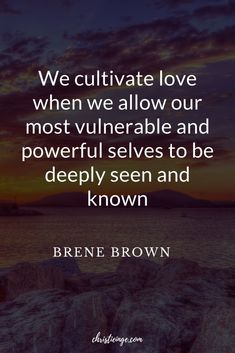 "Brene Brown Quote about vulnerability. ""We cultivate love when we allow our most vulnerable and powerful selves to be deeply seen and known"" #selflove #selfcare #selfdoubt #personalgrowth #shame #brenebrown #guilt #selfworth #followyourdreams #intentionalliving #liveyourbestlife #goalswithsoul #personalgrowth #goals #goaldigger #goalsforlife #goalgetters #quote #quoteoftheday #quotable #quotestoliveby #quoting #quotes #quotesoftheday Trust Quotes, Courage Quotes, Self Love Quotes, Real Quotes, Strong Quotes, Quotes To Live By, Life Quotes, Daring Greatly Quote, Vulnerability Quotes"