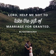 """""""Lord, help me not to take the gift of marriage for granted."""" Lysa TerKeurst // Could your marriage use some intentional grace? CLICK for practical wisdom from today's devotion."""