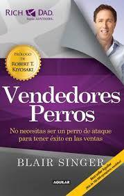 INVERSIÓN Y NEGOCIOS PARA HACER DINERO: E-Book: Vendedore$ Perro$ de Blair Singer PDF GRATIS