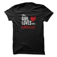 This Girl Loves Her DOMINIQUE Personalized Name T-Shirt - #tee time #hoodie zipper. CHECK PRICE => https://www.sunfrog.com/Funny/This-Girl-Loves-Her-DOMINIQUE-Personalized-Name-T-ShirtThis-Girl-Loves-Her-DOMINIQUE-Personalized-Name-T-Shirt.html?68278