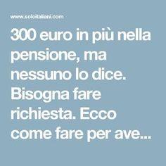 300 euro in più nella pensione, ma nessuno lo dice. Bisogna fare richiesta. Ecco come fare per averli… - Soloitaliani