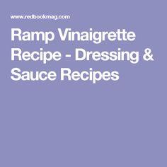 Ramp Vinaigrette Recipe - Dressing & Sauce Recipes