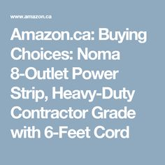 Amazon.ca: Buying Choices: Noma 8-Outlet Power Strip, Heavy-Duty Contractor Grade with 6-Feet Cord