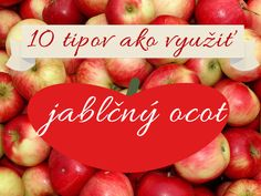 10 tipov ako využiť jablčný ocot Apple Cider Vinegar, Castor Oil, Smoothie, Vegetables, Health, How To Make, Food, Diy, Anatomy