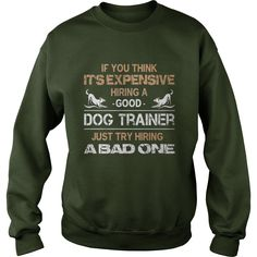 Expensive Hiring A Good Dog Trainer T Shirt #gift #ideas #Popular #Everything #Videos #Shop #Animals #pets #Architecture #Art #Cars #motorcycles #Celebrities #DIY #crafts #Design #Education #Entertainment #Food #drink #Gardening #Geek #Hair #beauty #Health #fitness #History #Holidays #events #Home decor #Humor #Illustrations #posters #Kids #parenting #Men #Outdoors #Photography #Products #Quotes #Science #nature #Sports #Tattoos #Technology #Travel #Weddings #Women