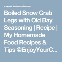 Boiled Snow Crab Legs with Old Bay Seasoning | Recipe | My Homemade Food Recipes & Tips @EnjoyYourCooking