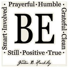 I love this from Gordon B Hinckley.