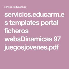 servicios.educarm.es templates portal ficheros websDinamicas 97 juegosjovenes.pdf