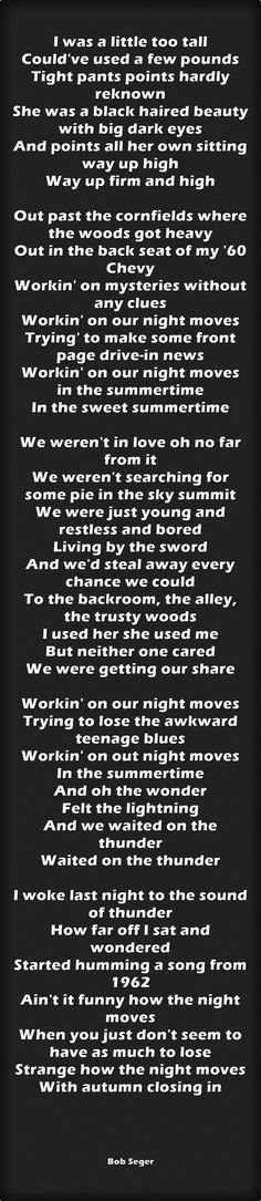BOB SEGER Night Moves- my Mom and Dads song. And of course- a favorite of mine for life.