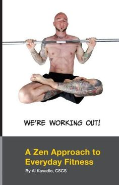 We're Working Out! A Zen Approach To Everyday Fitness