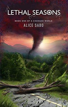 Lethal Seasons (A Changed World Book 1) by Alice Sabo http://www.amazon.com/dp/B00MHUT17E/ref=cm_sw_r_pi_dp_Cs-Twb0KXXET1
