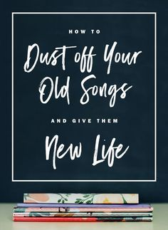 Songwriting tip: Got lots of old songs in your back catalog that you think are kinda ok but could use some work? Here's ow you can get those old songs into tip top shape! Dust off your old songs and give them new life. | http://SongFancy.com