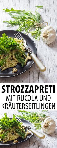Strozzapreti mit Rucola und Kräuterseitlingen, ein Rezept für selbstgemachte Priesterwürger mit frischen Pilzen und mariniertem Rucola.
