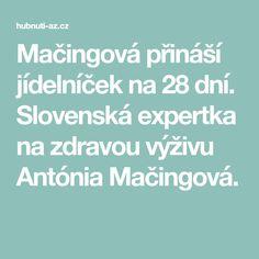 Mačingová přináší jídelníček na 28 dní. Slovenská expertka na zdravou výživu Antónia Mačingová.