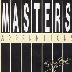 Master's Apprentices - The Very Best of Master's Appretices