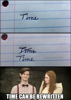 "Lol I don't think he quite meant it like that... -__- (like actually rewriting the word ""time"" on paper...)"