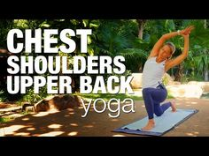 Chest, Shoulders, Upper Back Yoga Class - Five Parks Yoga - YouTube