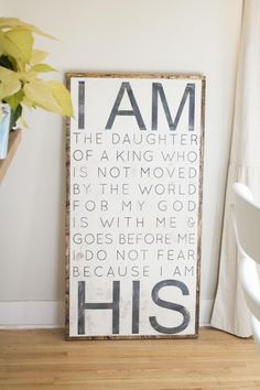 """I am the daughter of a King who is not moved by the world. For my God is with me and goes before me. I do not fear for I am His."""