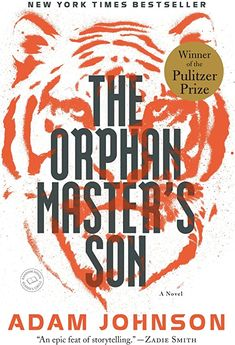 Free eBook The Orphan Master's Son: A Novel (Pulitzer Prize for Fiction) Author Adam Johnson Free Pdf Books, Free Ebooks, Masters, Good Books, Books To Read, Adam Johnson, Great Novels, The Daily Beast, Page Turner