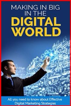 Making It Big in the Digital World: All you need to know about Effective Digital Marketing Strategies Kindle Edition by Carson Adam Marco  In the digital world of today, more of digital content is consumed each  day.   #digitalmarketing #marketing #kindle