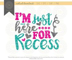 Back to school SVG school svg I'm just here for recess Vinyl Quotes, Craft Business, Business Ideas, Create Invitations, Cricut Fonts, How To Make Tshirts, Cricut Creations, Silhouette Studio, Silhouette Cameo