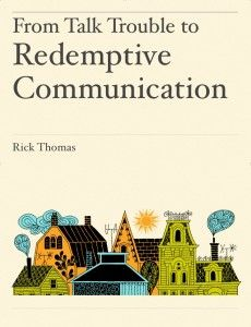 From Talk Trouble to Redemptive Communication