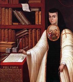 """Sor Juana Inez de La Cruz """"Thus, when I call you mine, it's not that I expect you'll be considered such-- only that I hope I may be yours. Baroque, New Spain, The Cloisters, Santa Teresa, Women Names, Women In History, 17th Century, American Art, Catholic"""
