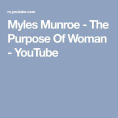Myles Munroe - The Purpose Of Woman - YouTube Benny Hinn, Pastor Chris, Purpose, Woman, Youtube, Women, Youtubers, Youtube Movies